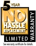 5 Year No Hassle Warranty
